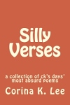This and other poems found in SILLY VERSES - available on Amazon