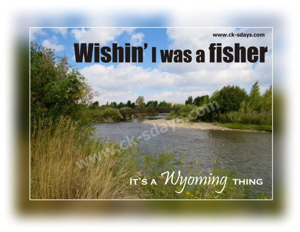 wishin I was a fisher