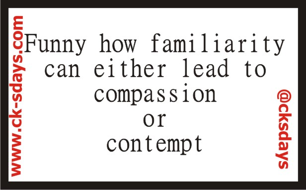 familiarity compassion or contempt