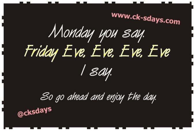 Friday Eve Eve Eve Eve