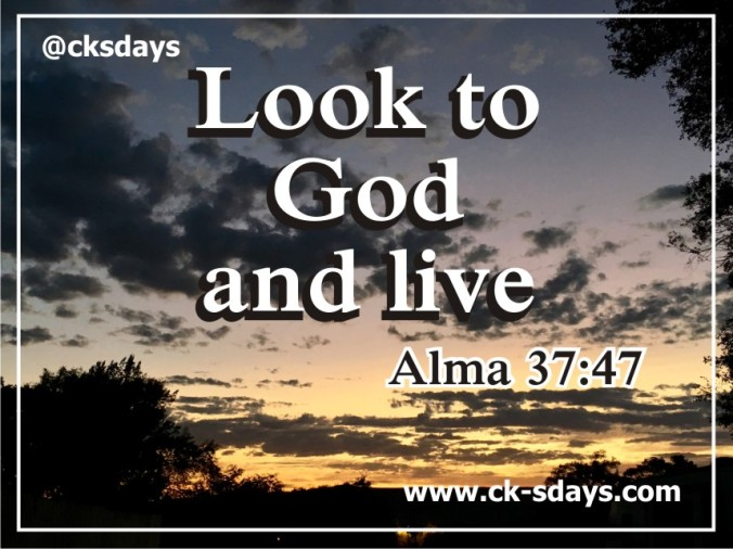 look to God and live